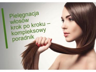 Pielęgnacja włosów krok po kroku – kompleksowy poradnik