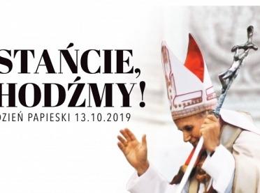 """Dziś Dzień Papieski pod hasłem """"Wstańcie, chodźmy!"""""""